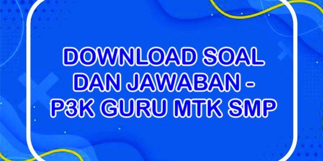 Download Soal P3K Guru MATEMATIKA SMP Dan Kunci Jawaban