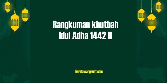 Rangkuman khutbah Idul Adha 1442 H
