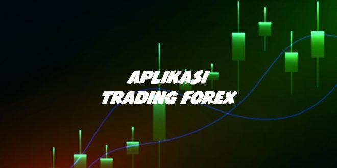 Aplikasi Trading Forex Terpercaya